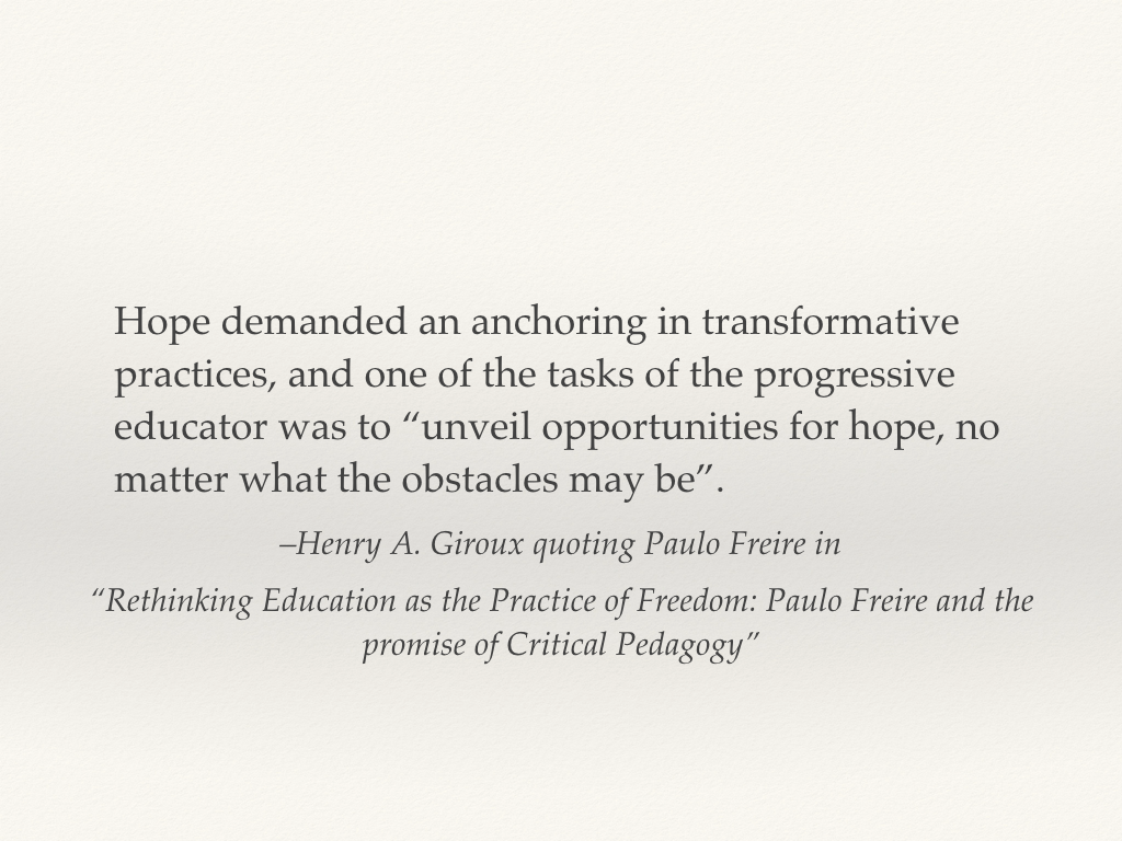 Henry Giroux quoting Freire, text to follow.